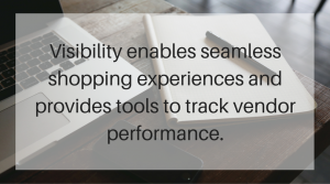 Supply chain visibility enables seamless shopping experiences and provides tools to track omni-channel vendor performance.